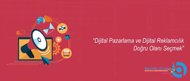 Dijital Pazarlama ve Dijital Reklamcılık - Doğru Olanı Seçmek