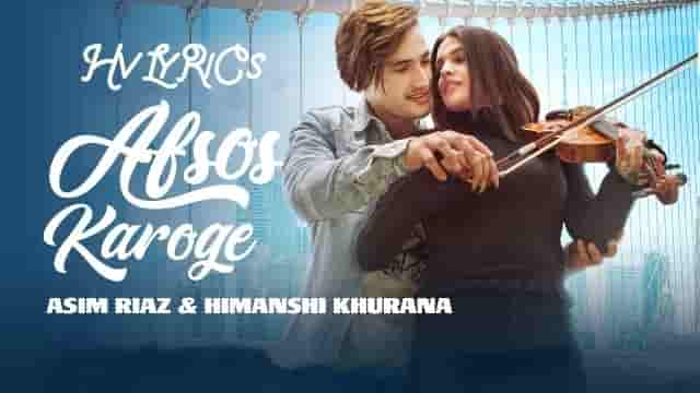 Afsos Karoge Lyrics-Stebin Ben, Asim Riaz, HvLyRiCs