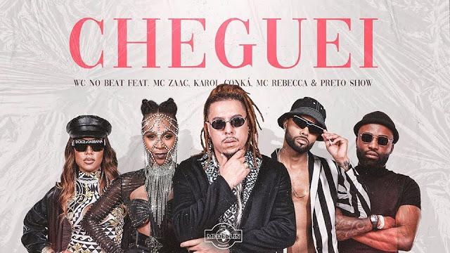 WC No Beat Feat. Mc Zaac, Mc Rebecca, Karol Conk & Preto Show - Cheguei (Afro Funk) [Download]