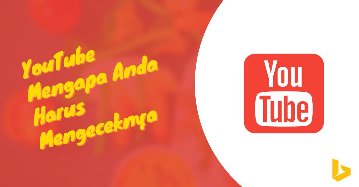 YouTube: Mengapa Anda Harus Mengeceknya - carijejak.com