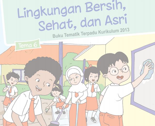 Buku Siswa Kelas 1 SD/MI Tema 6: Lingkungan Bersih, Sehat, dan Asri