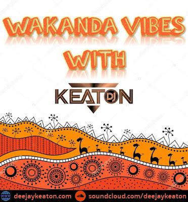 Wakanda Vibes Vol.1 By Dj Keaton