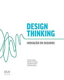 Design Thinking: Inovação Em Seguros - Ysmar Vianna