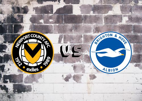 Newport County vs Brighton & Hove Albion  Resumen