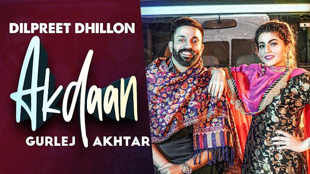Akdaan Song Lyrics | Dilpreet Dhillon | Gurlej Akhtar | Desi Crew | Latest Punjabi Songs 2020 Lyrics Planet