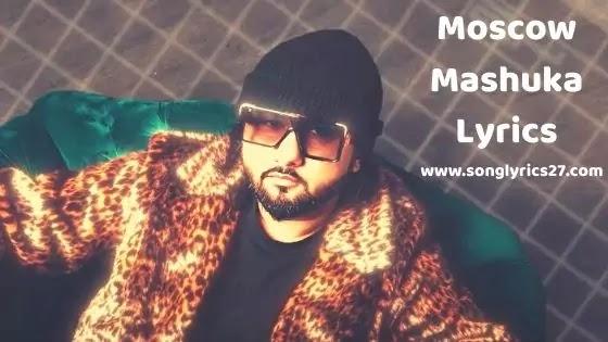 Yo-Yo Honey Singh | Moscow Mashuka Lyrics In English & Hindi