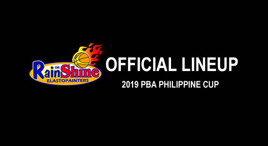 LIST: Rain or Shine Elasto Painters Official Lineup 2019 PBA Philippine Cup