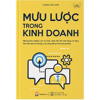 Cuốn Sách Tuyệt Vời Cung Cấp Cho Bạn Đọc Nhiều Kiến Thức Bổ Ích Trong Kinh Doanh: Mưu Lược Trong Kinh Doanh ebook PDF-EPUB-AWZ3-PRC-MOBI