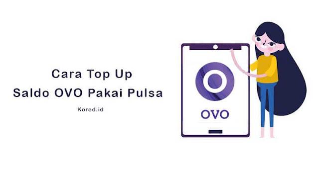 Cara Top Up OVO Pakai Pulsa Terbaru