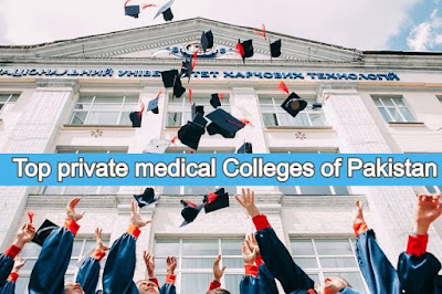 Top private medical Colleges of Pakistan