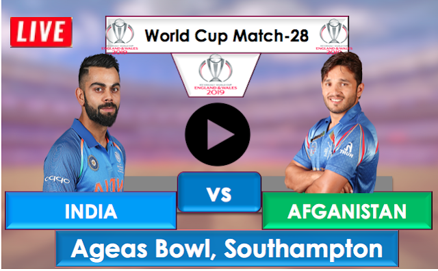 India vs Afghanistan, Live Streaming Online, Match 28 World Cup 2019
