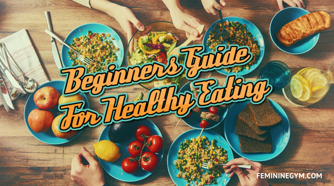 Healthy-Eating-A-Detailed-Guide-for-Beginners