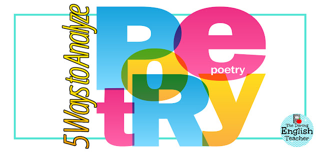 5 ways to analyze poetry in the middle school English language arts and high school English class.