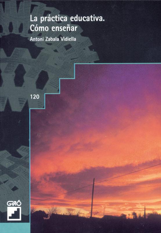 La práctica educativa: Cómo enseñar – Antoni Zabala Vidiella