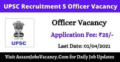 UPSC Recruitment 5 Officer Vacancy
