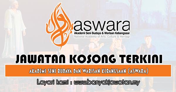 Jawatan Kosong 2019 di Akademi Seni Budaya dan Warisan Kebangsaan (ASWARA)