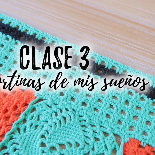LAS CORTINAS DE MIS SUEÑOS - CLASE 3