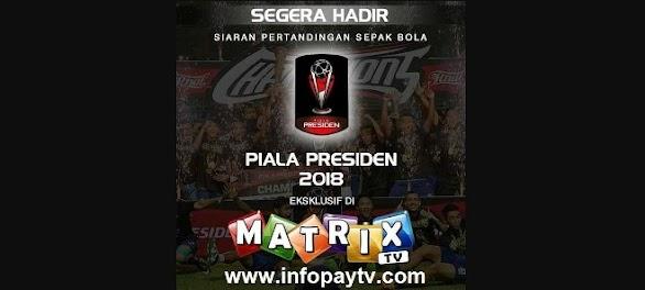 Matrix TV Channel untuk Nonton Piala Presiden 2018