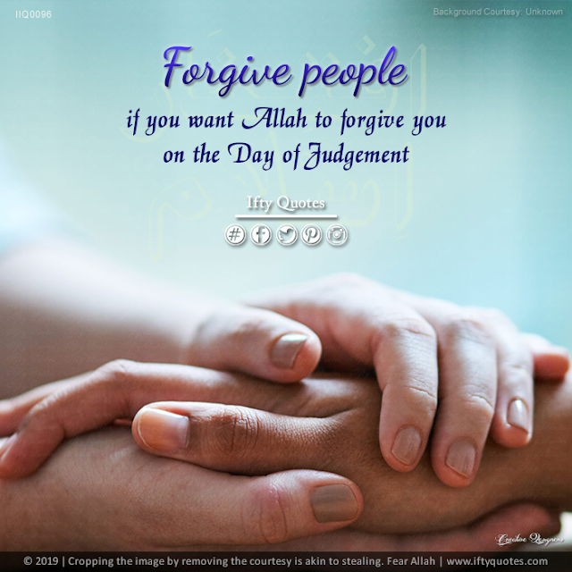 Ifty Quotes | Forgive people if you want Allah to forgive you on the Day of Judgement | Iftikhar Islam