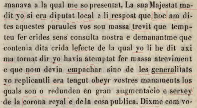La sua Majestat madit (me ha dit, m´ha dit) yo si era diputat local e li (he) respost que hoc (occitano: sí)