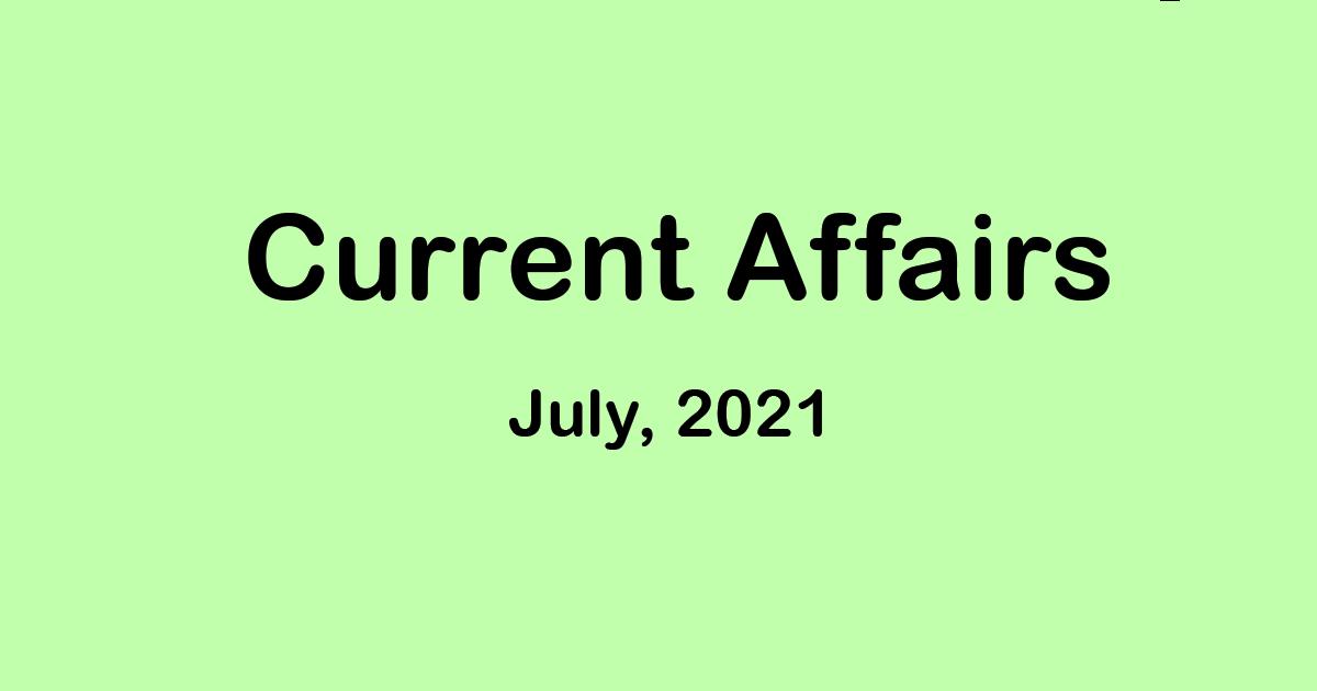 Current Affairs English July 2021  - GK PDF Free Download