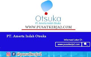 Lowongan Kerja Jakarta SMA SMK D3 S1 Agustus 2020 PT Amerta Indah Otsuka