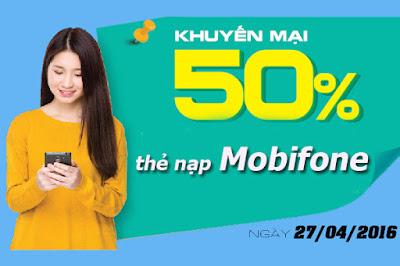 Mobifone tặng 50% giá trị thẻ nạp duy nhất ngày 27/4
