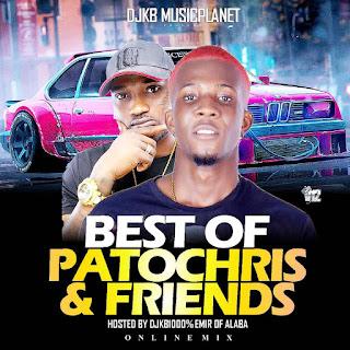 MIXTAPE : DJ KB1000% -  BEST OF PATOCHRIS & FRIENDS MIX