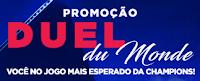 Promoção Duel du Monde Champions Esporte Interativo