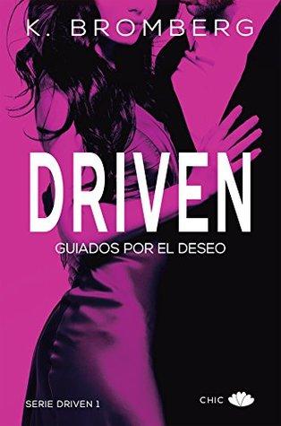 https://www.goodreads.com/book/show/35272476-driven-guiados-por-el-deseo