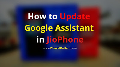 How to Update Google Assistant in JioPhone