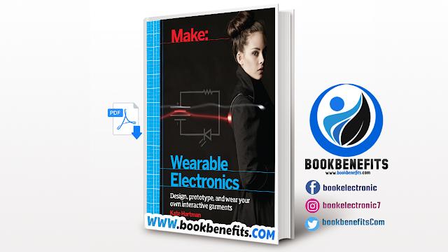 Make Wearable Electronics by Kate Hartman PDF