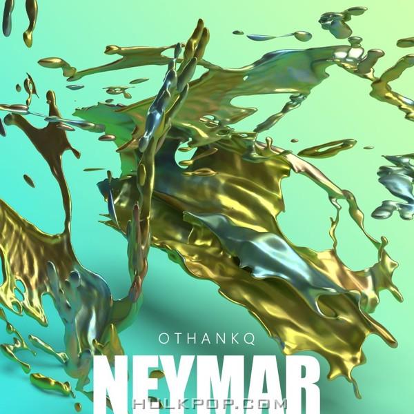 OTHANKQ – Neymar – Single (FLAC)
