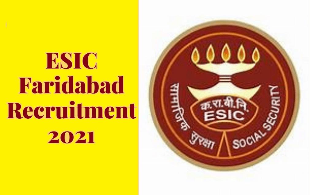 ESIC Faridabad Recruitment 2021