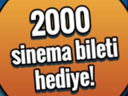 2000 Sinema Bileti Hediye