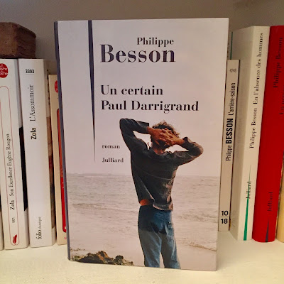 Un certain Paul Darrigrand - Philippe Besson