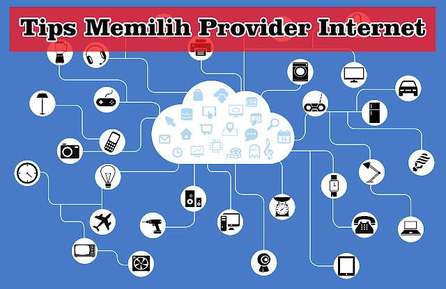 4 Tips Memilih Provider Internet Demi Kenyamanan Keluarga