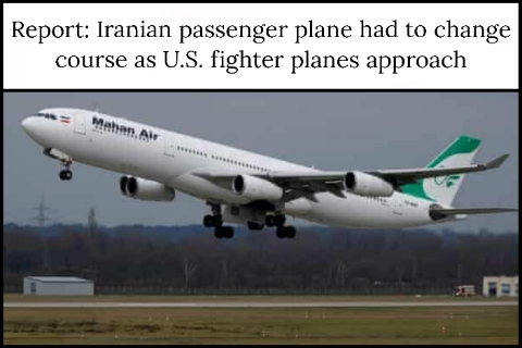 Report: Iranian passenger plane had to change course as U.S. fighter planes approach