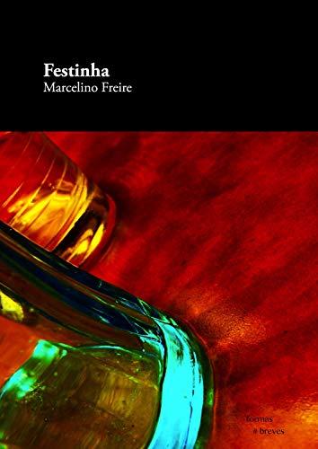Festinha - Marcelino Freire