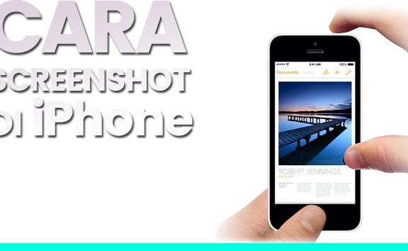 Cara Mengambil Screenshot di  iPhone, 100% Work