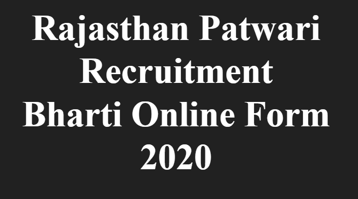Rajasthan Patwari Recruitment Bharti Online Form 2020