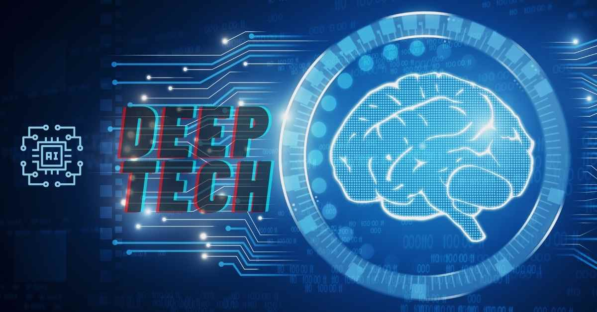 What Is Deep Tech Areas Of Interest And Impact On The World - Moniedism