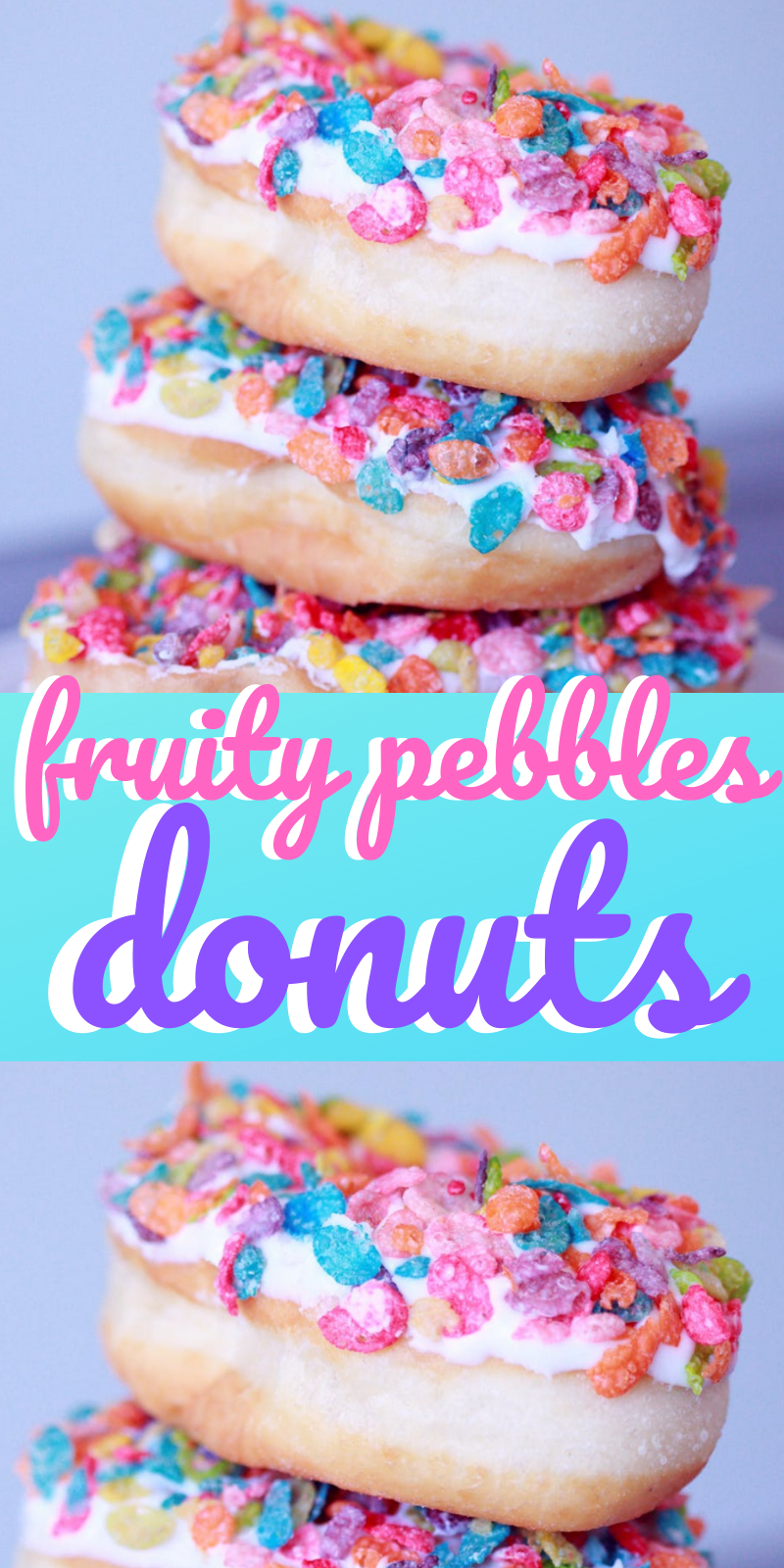 Fruity Pebbles Donuts