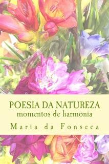 https://www.amazon.com/Poesia-Natureza-Momentos-Harmonia-Portuguese/dp/154525317X/ref=sr_1_1?s=books&ie=UTF8&qid=1496595491&sr=1-1&keywords=maria+da+fonseca+poesia+da+natureza