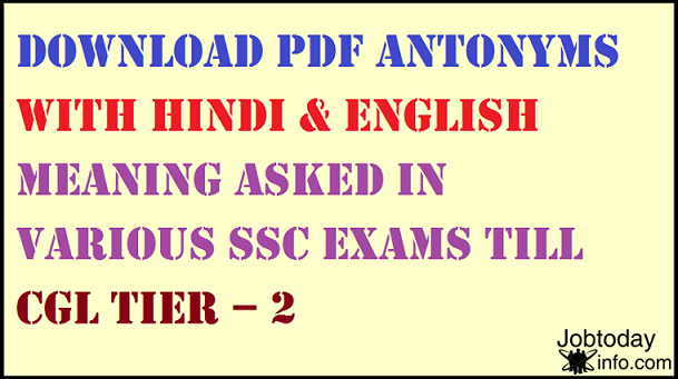Download PDF Antonyms with Hindi & English Meaning Asked in various SSC Exams till CGL Tier – 2