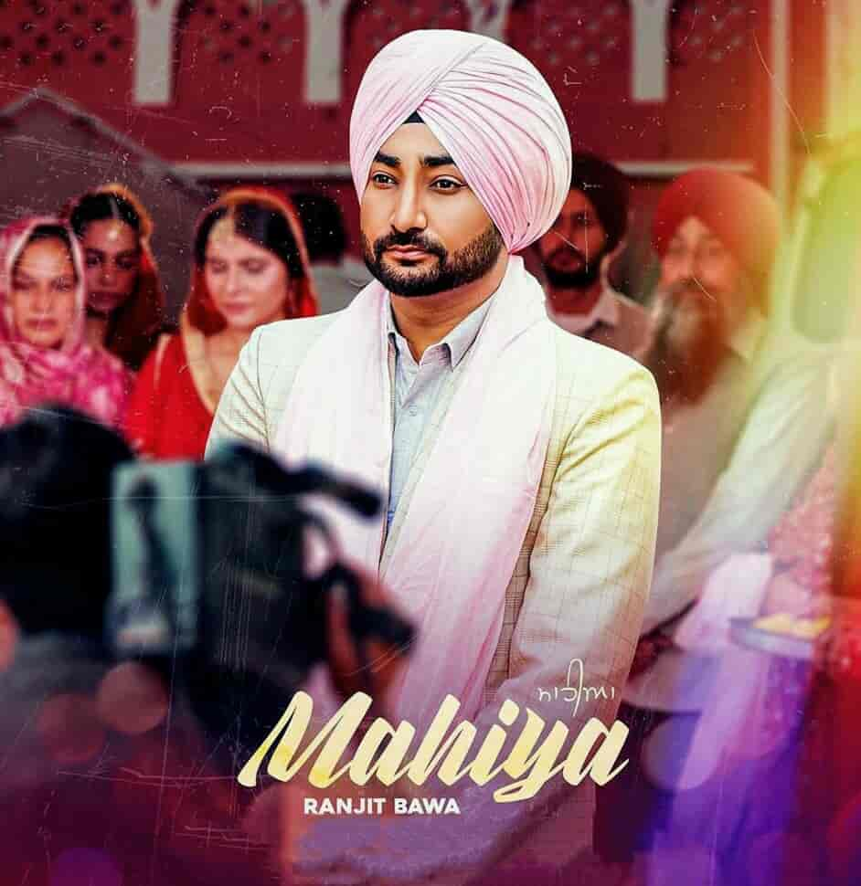 Mahiya Lyrics Punjabi Song Images By Ranjit Bawa