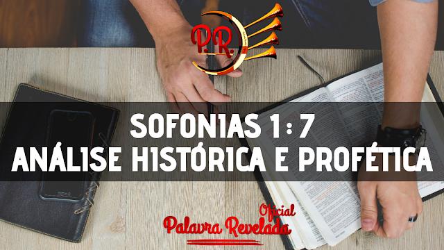SOFONIAS 1:7 - ANÁLISE HISTÓRICA E PROFÉTICA