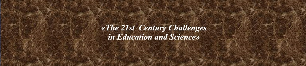 The  21st  Century Challenges in Education and Science - 2021