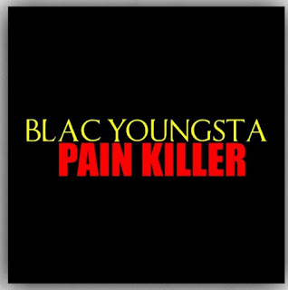 MUSIC: Blac Youngsta – Pain Killer Mp3 Free Download