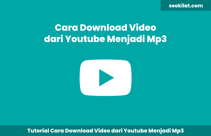 Cara Download Video dari Youtube Menjadi Mp3